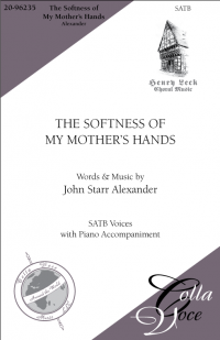 Softness of My Mother's Hands, The - SATB | 20-96235